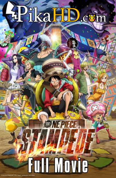 Download One Piece: Stampede (2019) Full Movie With English Subtitles [BluRay 480p 720p 1080p]BluRay 1080p 720p 480p [English Dubbed + Japanese] Dual-Audio on PikaHD.com