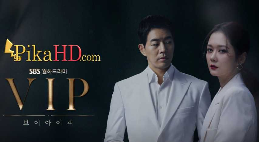 Download VIP (2019) Complete 브이아이피 All Episodes 1-16 [With English Subtitles] [480p & 720p HD] Watch Online Free On PikaHD.com