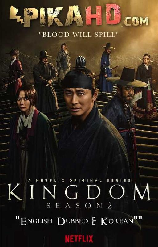 Netflix Korean Drama: Kingdom: Season 2 | Dual Audio [Korean - English Dubbed] | 킹덤 시즌 2 Web-DL 480p & 720p [Web TV Series]