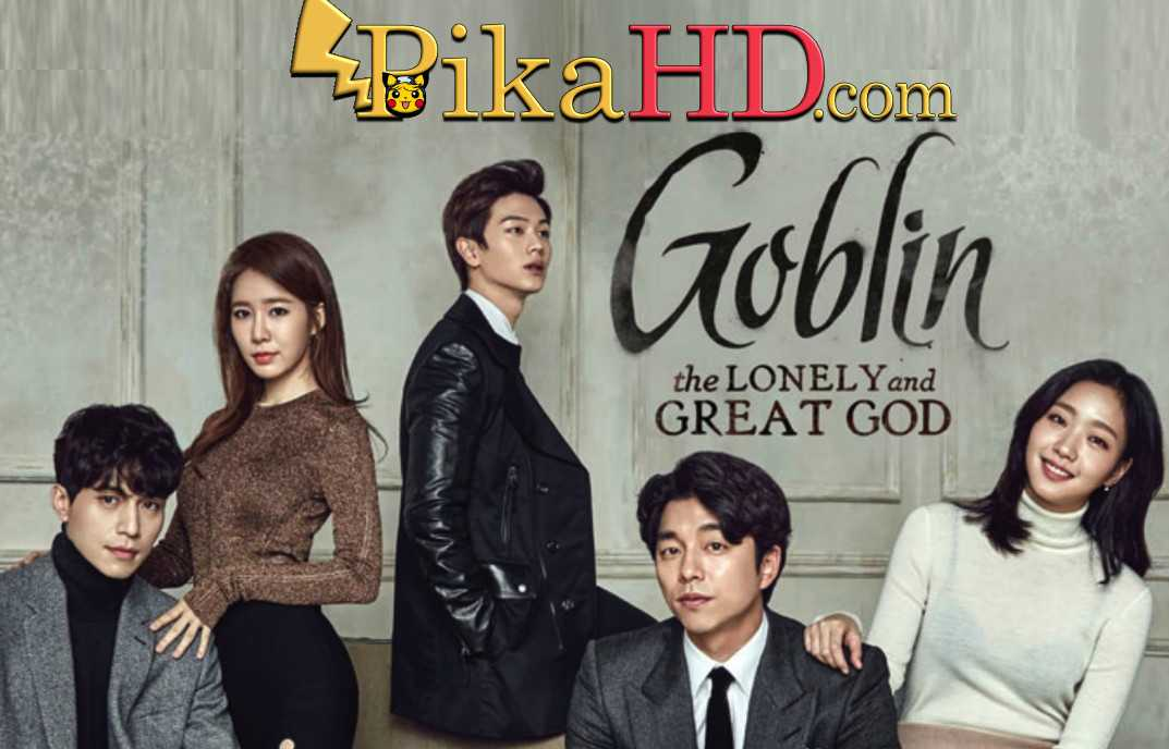 Download Goblin (2016) Complete 쓸쓸하고 찬란하神-도깨비 All Episodes 1-16 [With English Subtitles] [480p & 720p HD] Watch Online Free On PikaHD.com